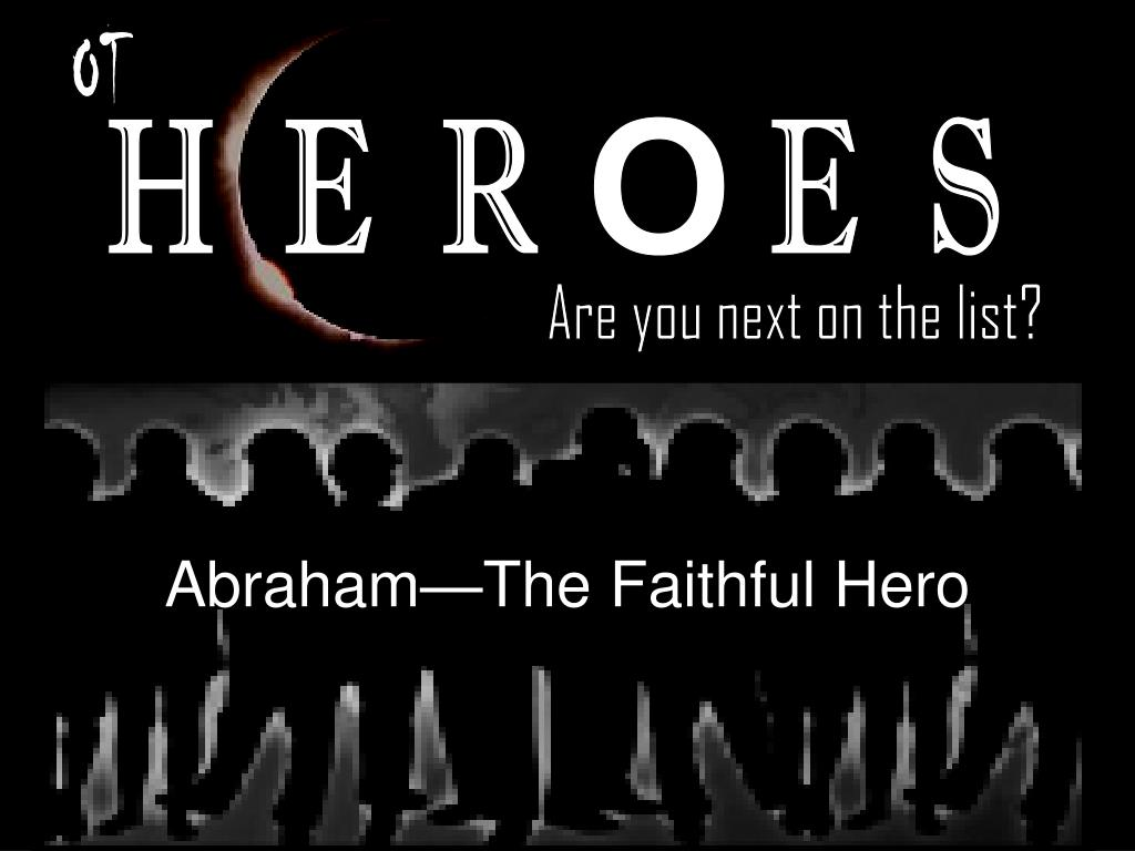 abraham the faithful hero l.