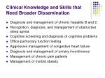 clinical knowledge and skills that need broader dissemination