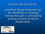 can also be retrofitted