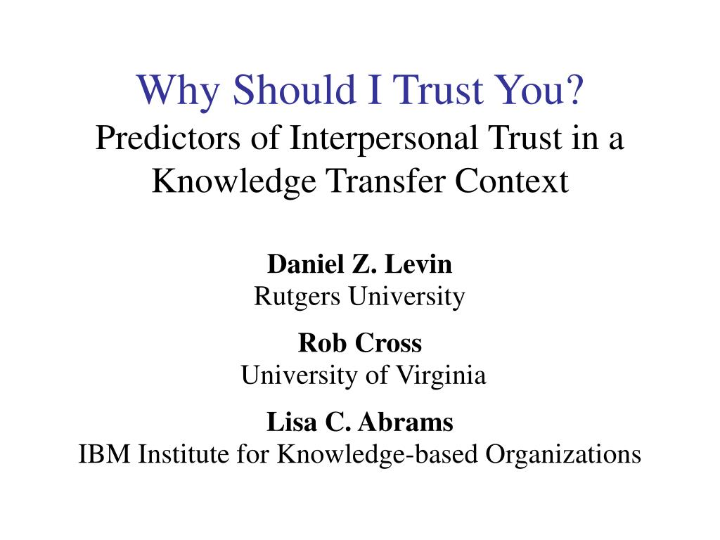 why should i trust you predictors of interpersonal trust in a knowledge transfer context l.