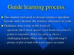 guide learning process