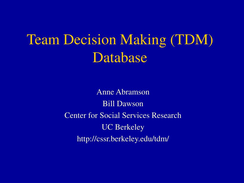 team decision making tdm database l.