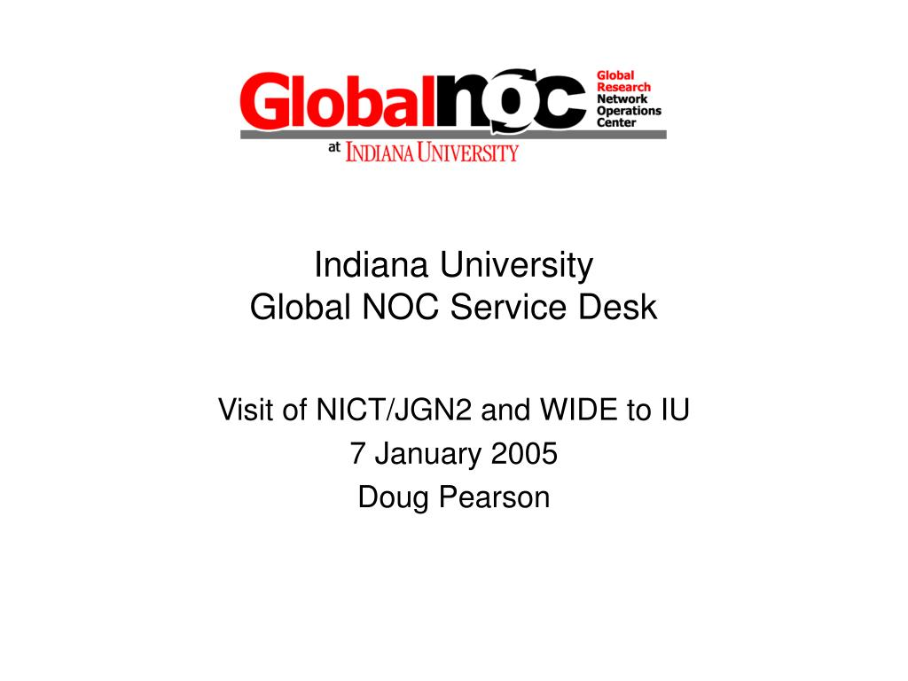 indiana university global noc service desk l.