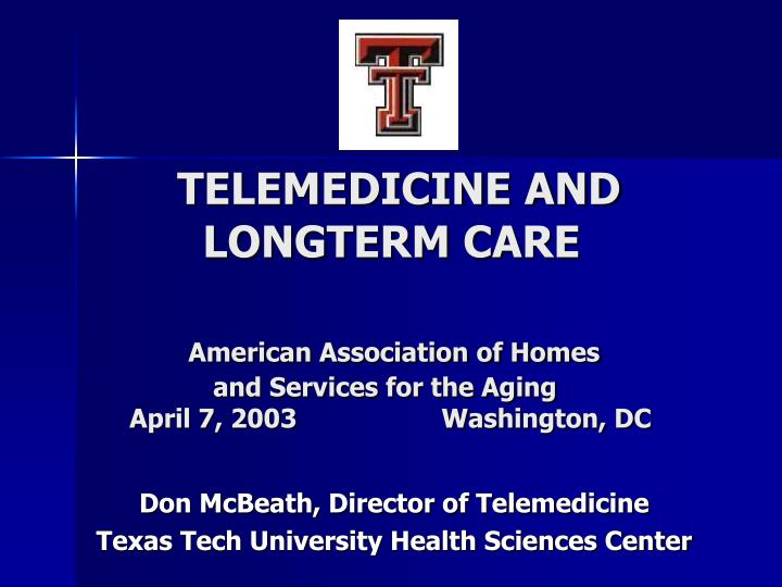 don mcbeath director of telemedicine texas tech university health sciences center n.