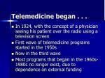 telemedicine began