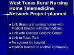 west texas rural nursing home telemedicine network project planned