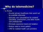 why do telemedicine