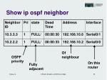 show ip ospf neighbor