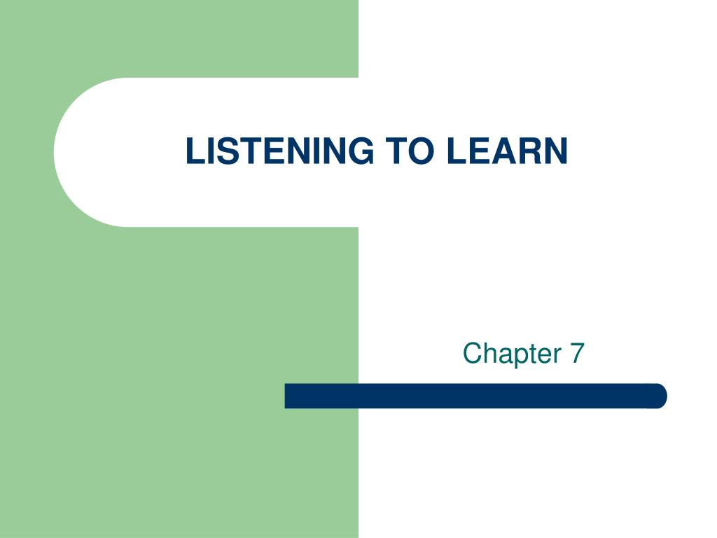listening to learn l.