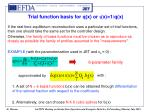 trial function basis for q x or i x 1 q x