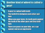 another kind of wheel is called a gear