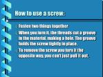 how to use a screw