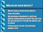 why do we need wheels