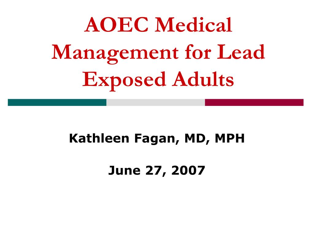 aoec medical management for lead exposed adults l.