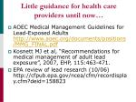 little guidance for health care providers until now