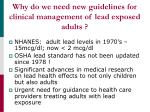why do we need new guidelines for clinical management of lead exposed adults