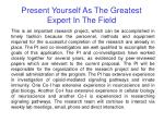 present yourself as the greatest expert in the field42