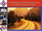 3 questions to tell whether you are on the road to success or failure