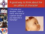 a good way to think about the six pillars of character