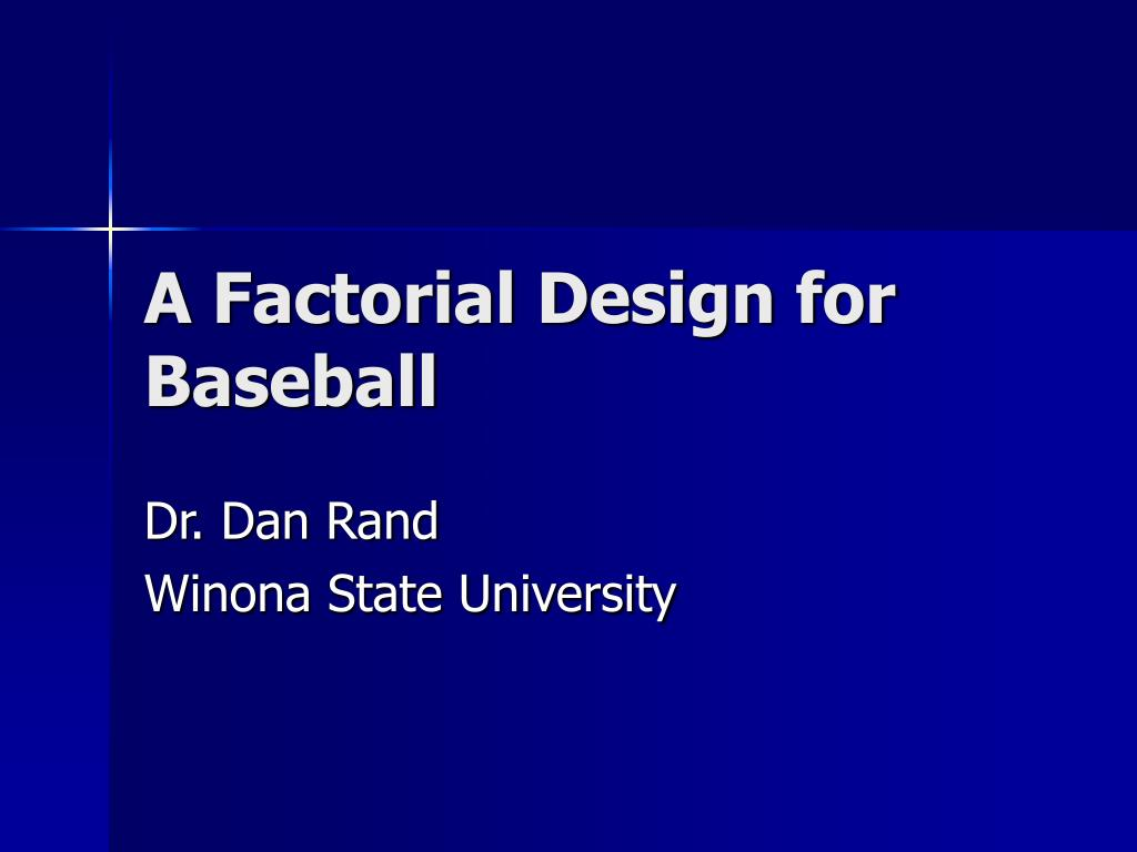 a factorial design for baseball l.