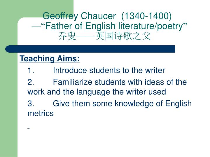 geoffrey chaucer 1340 1400 father of english literature poetry n.