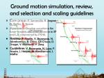 ground motion simulation review and selection and scaling guidelines