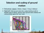 selection and scaling of ground motion