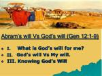 abram s will vs god s will gen 12 1 9