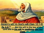 abram s will vs god s will gen 12 1 927