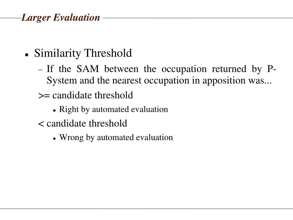 Larger Evaluation