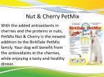 nut cherry petmix