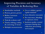 improving precision and accuracy of variables reducing bias