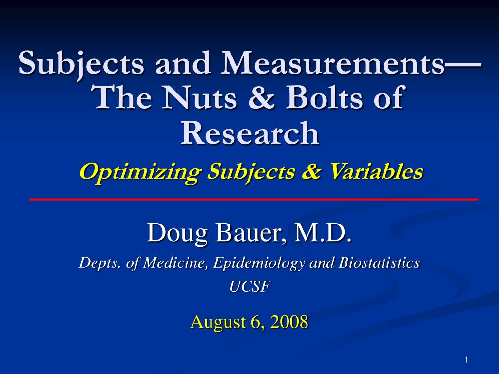 subjects and measurements the nuts bolts of research optimizing subjects variables l.