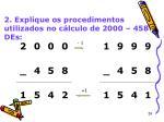 2 explique os procedimentos utilizados no c lculo de 2000 458 des