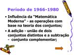 per odo de 1966 1980