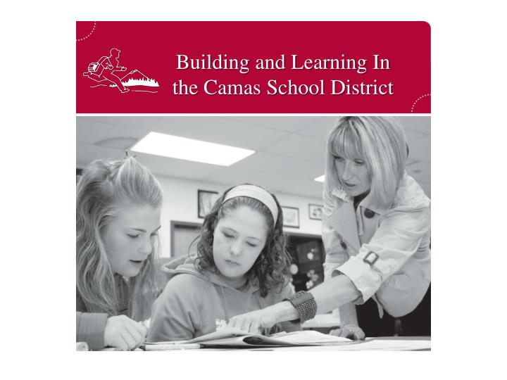 Building and learning in the camas school district