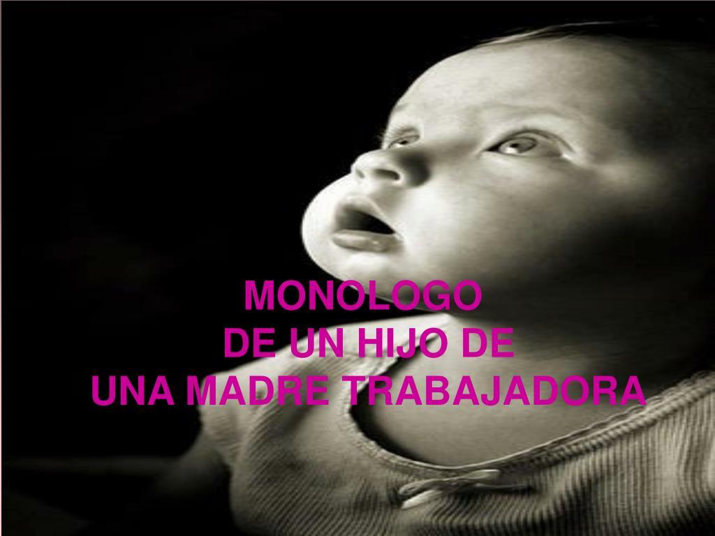 monologo de un hijo de una madre trabajadora l.