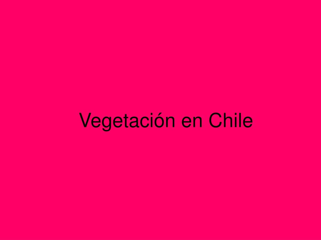 vegetaci n en chile l.