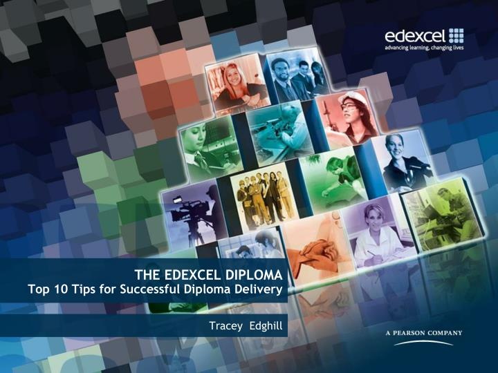 The edexcel diploma top 10 tips for successful diploma delivery