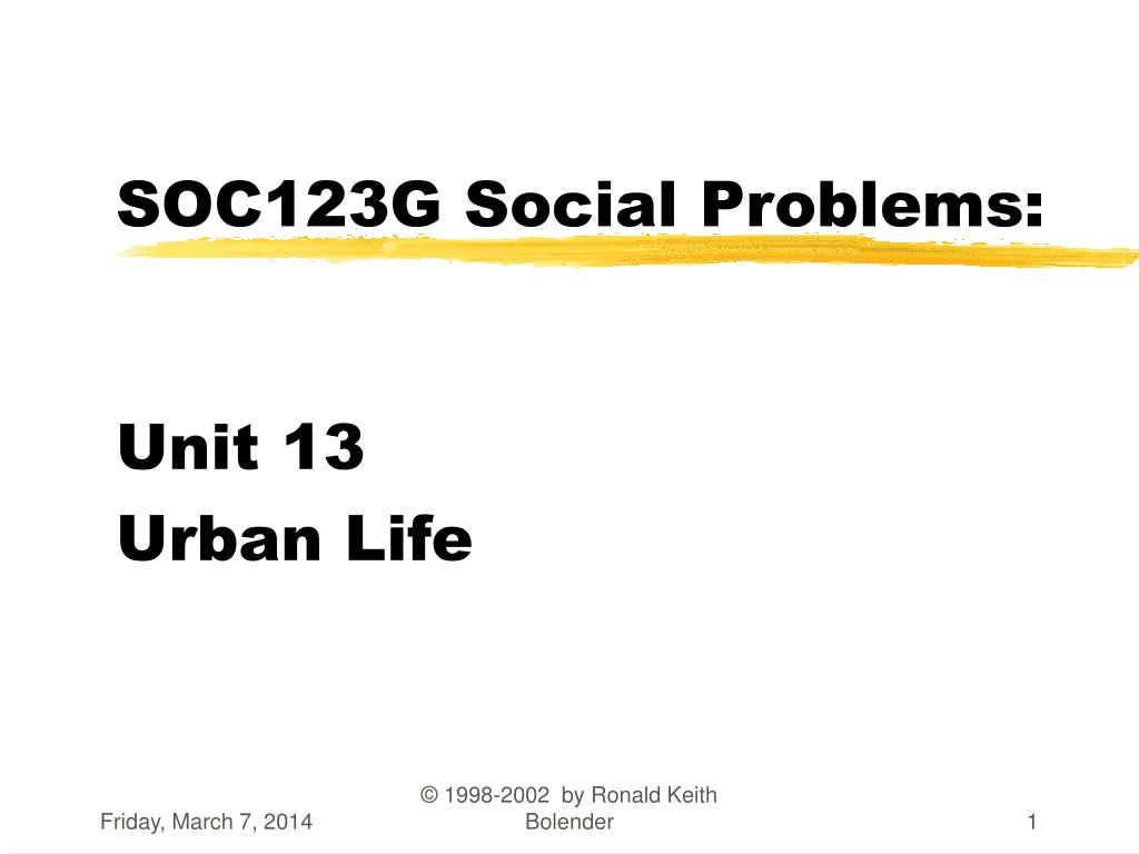soc123g social problems unit 13 urban life l.