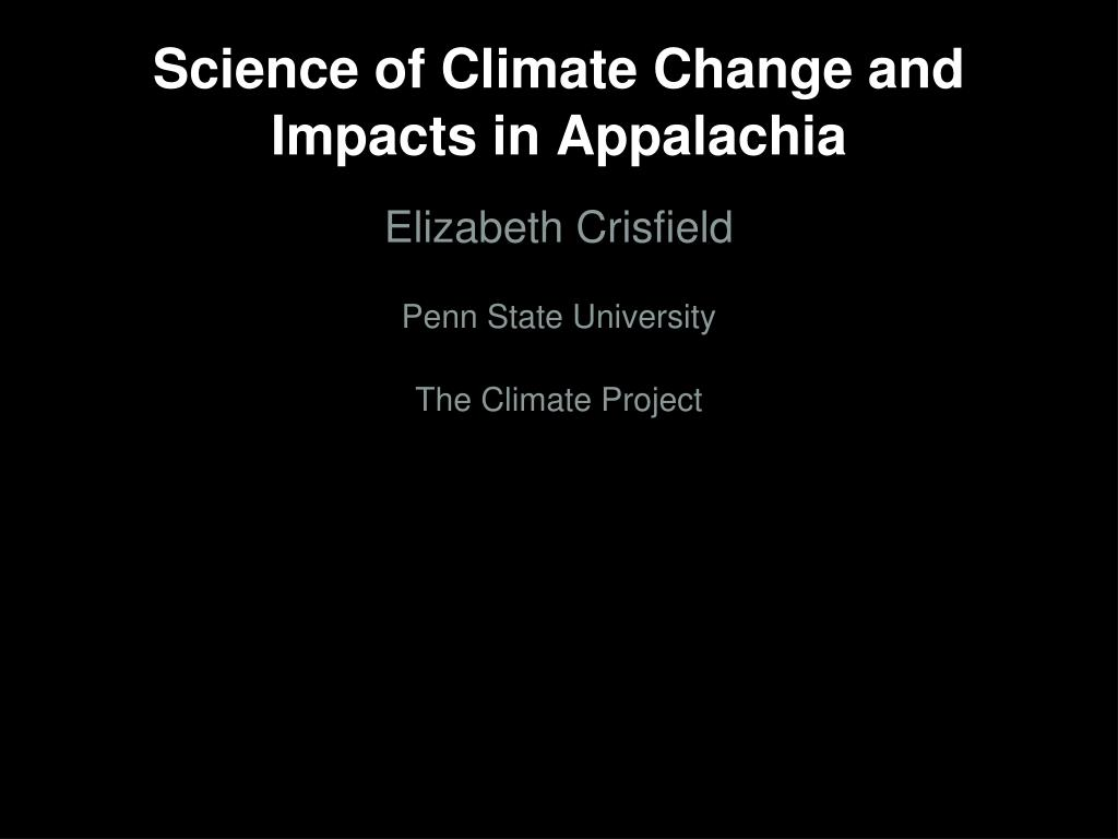 science of climate change and impacts in appalachia l.
