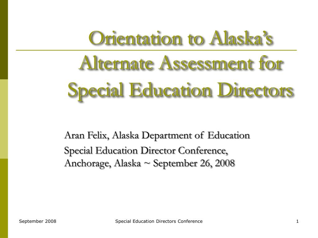 orientation to alaska s alternate assessment for special education directors l.