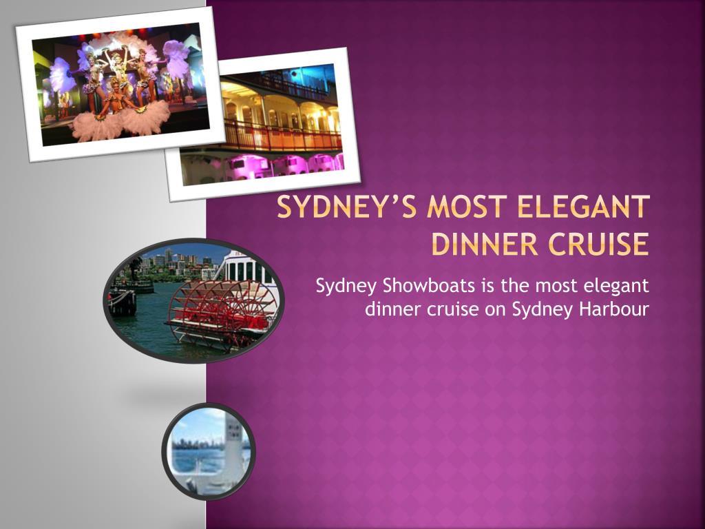 sydney s most elegant dinner cruise l.