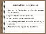 incubadoras de sucesso