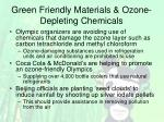 green friendly materials ozone depleting chemicals