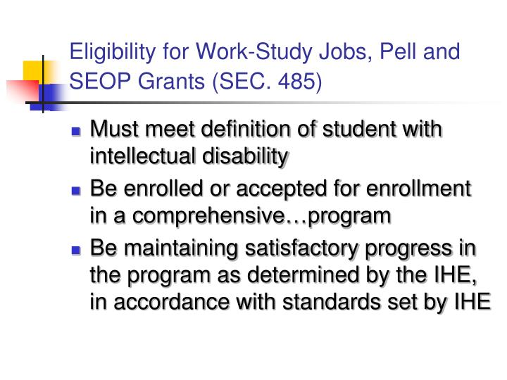 Eligibility for Work-Study Jobs, Pell and SEOP Grants (SEC. 485)