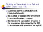eligibility for work study jobs pell and seop grants sec 485