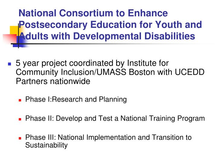 National Consortium to Enhance Postsecondary Education for Youth and Adults with Developmental Disabilities