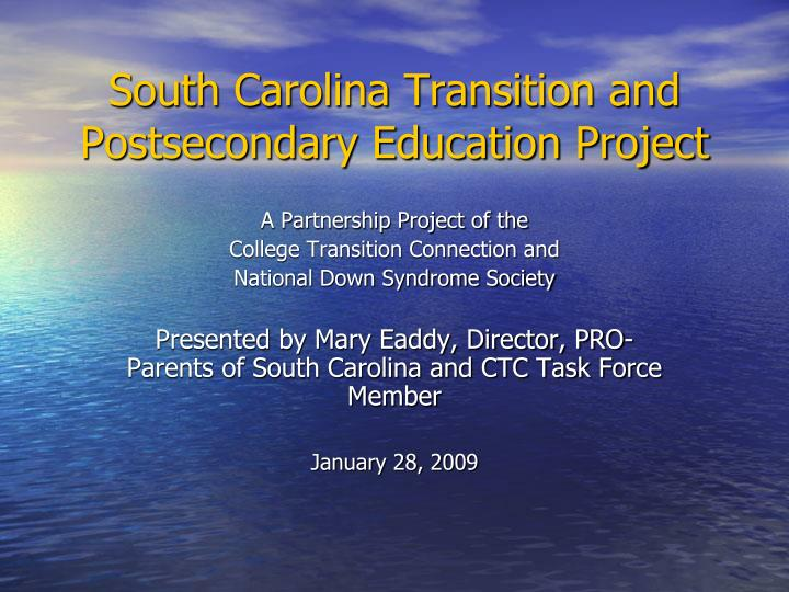 South Carolina Transition and Postsecondary Education Project