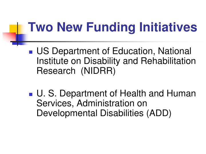 Two New Funding Initiatives
